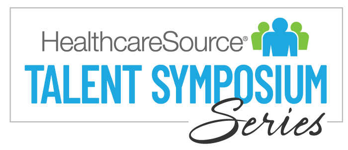 HealthcareSource Talent Symposium Series